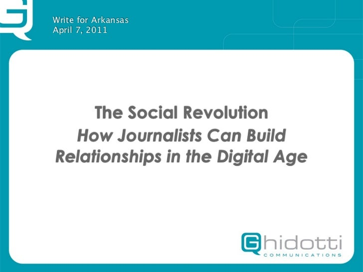 Write for ArkansasApril 7, 2011     The Social Revolution  How Journalists Can BuildRelationships in the Digital Age