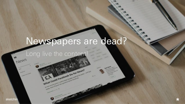 Newspapers are dead? Long live the content!