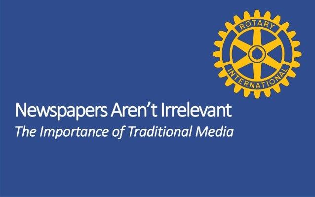 NewspapersAren'tIrrelevant The Importance of Traditional Media