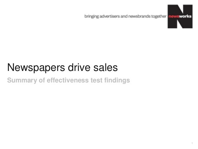 Newspapers drive sales 1 Summary of effectiveness test findings