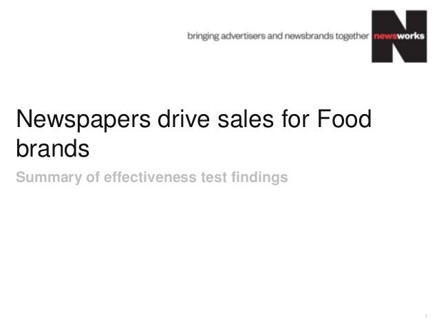 Newspapers drive sales for Food brands 1 Summary of effectiveness test findings