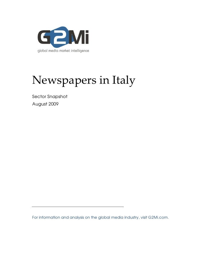 Newspapers in Italy Sector Snapshot August 2009     For information and analysis on the global media industry, visit G2Mi....