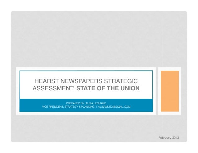 HEARST NEWSPAPERS STRATEGICASSESSMENT: STATE OF THE UNION !                   PREPARED BY: ALISA LEONARD  VICE PRESIDENT, ...
