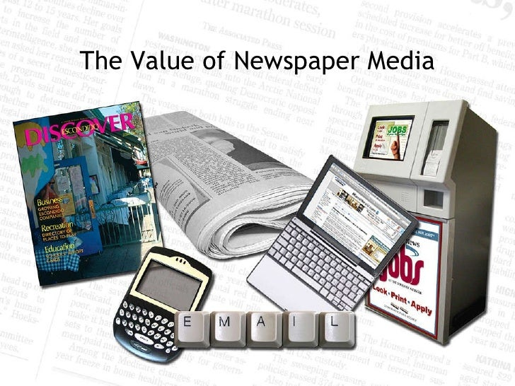 The Value of Newspaper Media