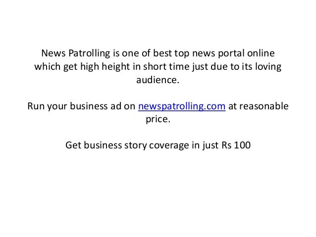 News Patrolling is one of best top news portal online which get high height in short time just due to its loving audience....