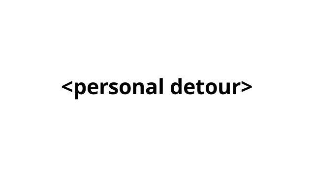 </personal detour>