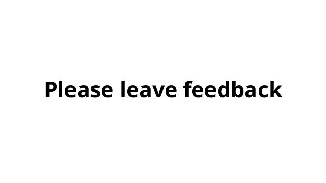 Please leave feedback