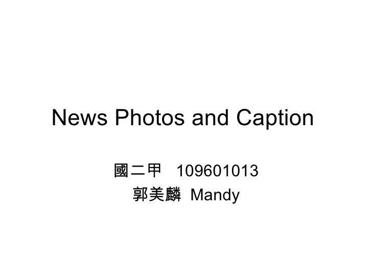 News Photos and Caption  國二甲  109601013 郭美麟  Mandy