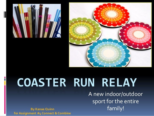 COASTER RUN RELAY                                      A new indoor/outdoor                                       sport fo...