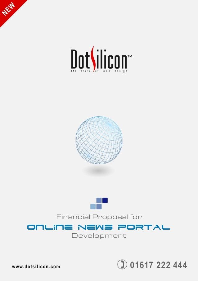Financial Proposal for Online News Portal Development Financial Proposal for Online News Portal Development 01617 222 4440...