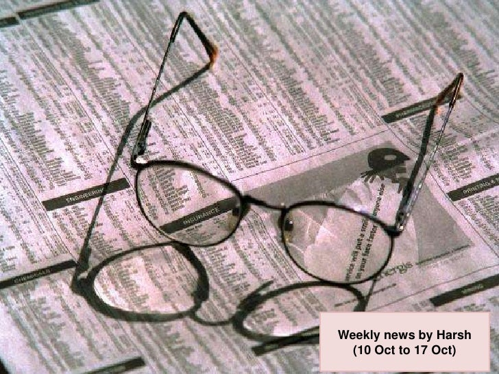 Weekly news by Harsh<br />(10 Oct to 17 Oct)<br />
