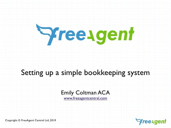 Setting up a simple bookkeeping system                                            Emily Coltman ACA                       ...