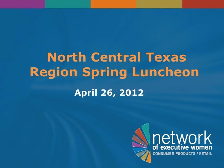 North Central TexasRegion Spring Luncheon     April 26, 2012