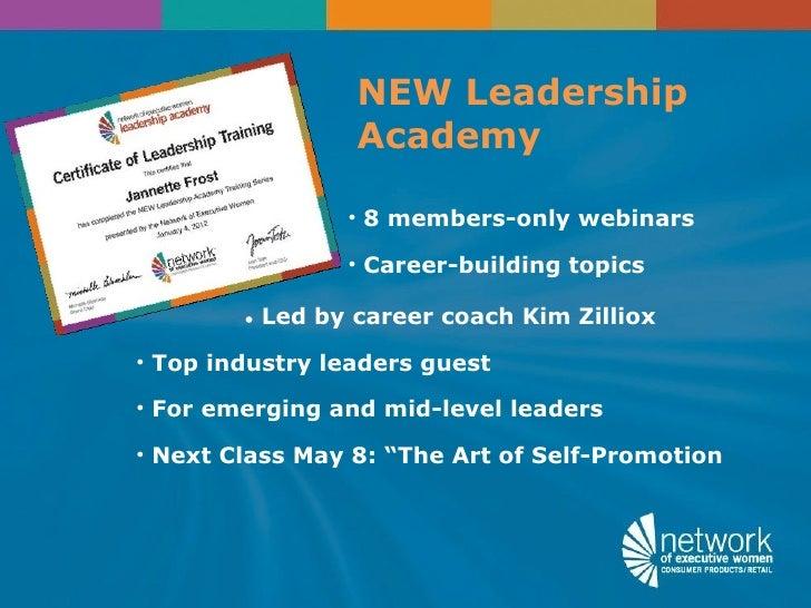 NEW Leadership                   Academy                  • 8 members-only webinars                  • Career-building top...