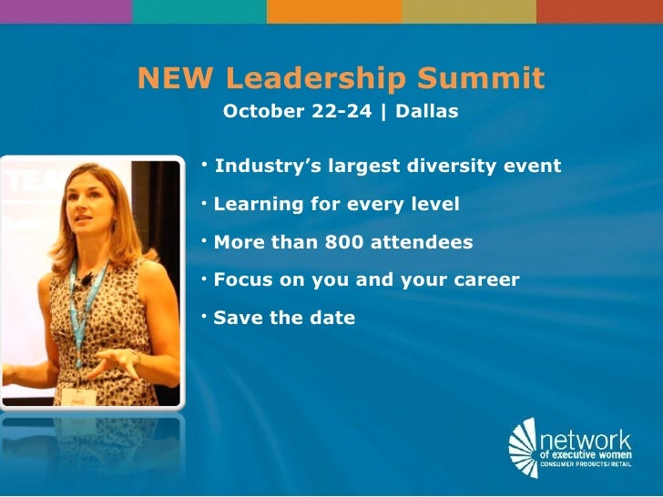 NEW Leadership Summit     October 22-24 | Dallas   • Industry's largest diversity event   • Learning for every level   • M...