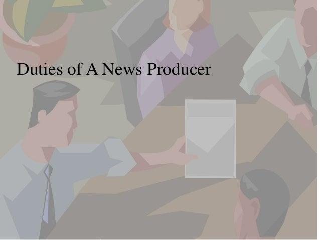 duties-of-a-news-producer-4-638.jpg?cb=1520521938