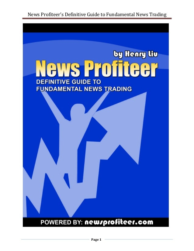 News Profiteer's Definitive Guide to Fundamental News Trading       Page 1