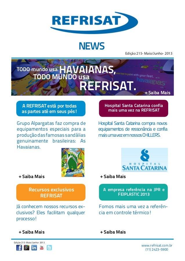 www.refrisat.com.br(11) 2423-5900Edição 215- Maio/Junho- 2013A REFRISAT está por todasas partes até em seus pés!Edição 215...