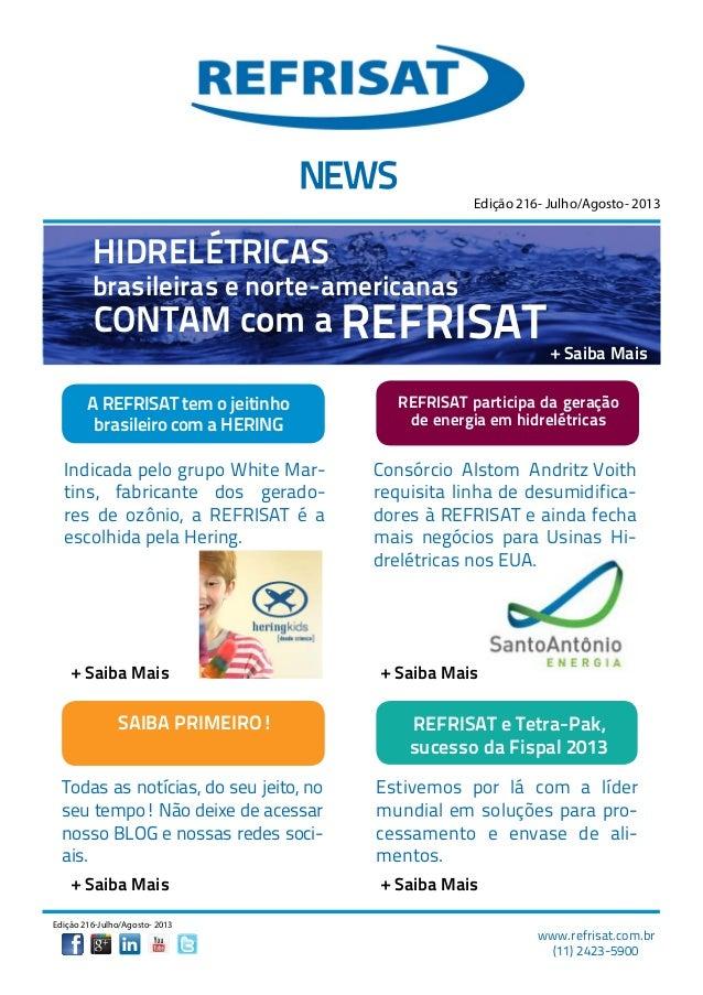 www.refrisat.com.br (11) 2423-5900 Edição 216-Julho/Agosto- 2013 A REFRISAT tem o jeitinho brasileiro com a HERING Edição ...
