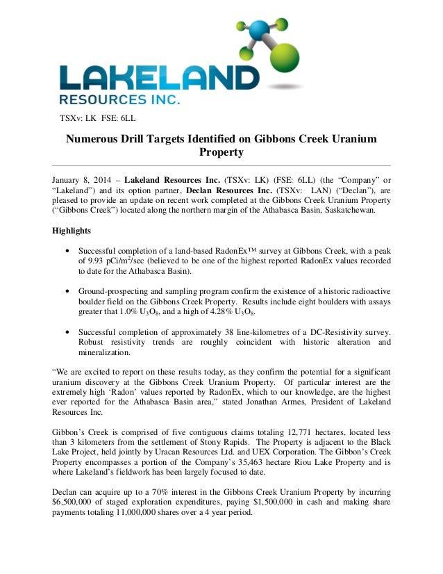 TSXv: LK FSE: 6LL  Numerous Drill Targets Identified on Gibbons Creek Uranium Property January 8, 2014 – Lakeland Resource...