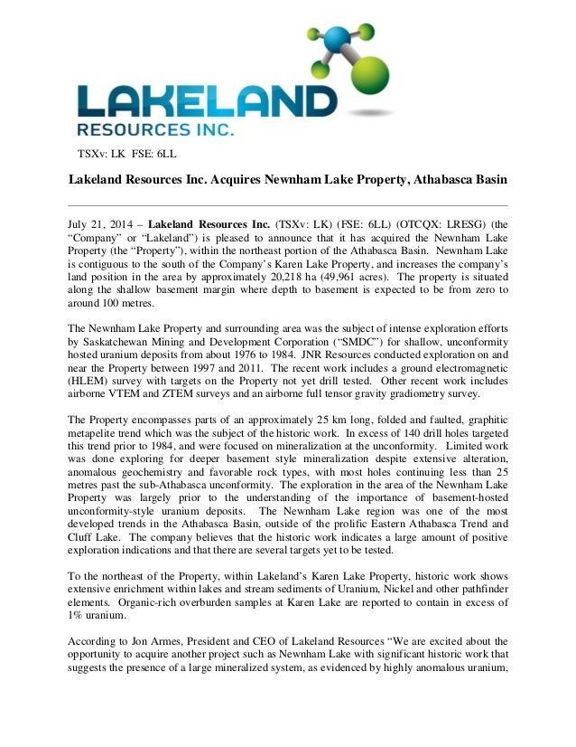 TSXv: LK FSE: 6LL Lakeland Resources Inc. Acquires Newnham Lake Property, Athabasca Basin  July 21, 2014 – Lakeland Resou...