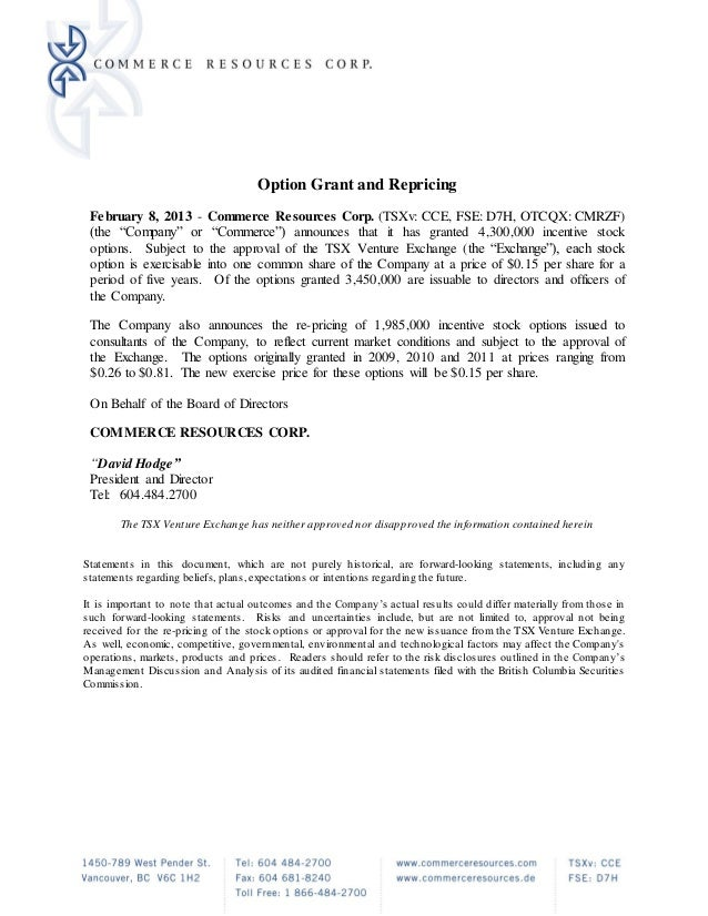 """Option Grant and Repricing February 8, 2013 -       Commerce Resources Corp. (TSXv: CCE, FSE: D7H, OTCQX: CMRZF) (the """"Com..."""