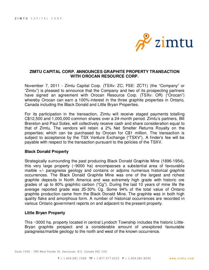 ZIMTU CAPITAL CORP. ANNOUNCES GRAPHITE PROPERTY TRANSACTION                   WITH OROCAN RESOURCE CORP.November 7, 2011 -...