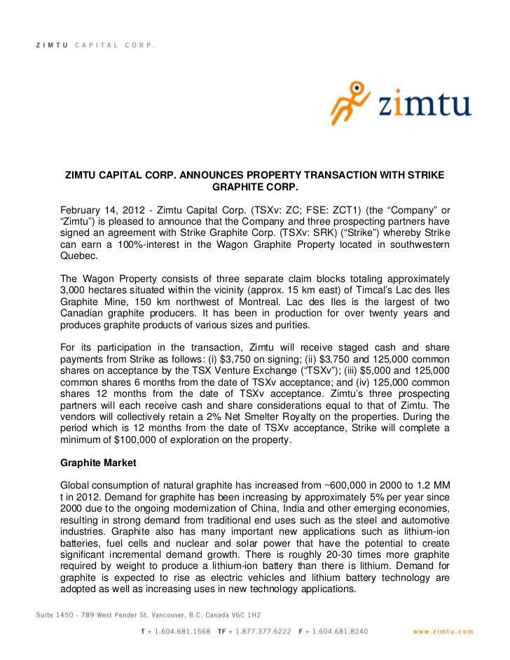 ZIMTU CAPITAL CORP. ANNOUNCES PROPERTY TRANSACTION WITH STRIKE                         GRAPHITE CORP.February 14, 2012 - Z...