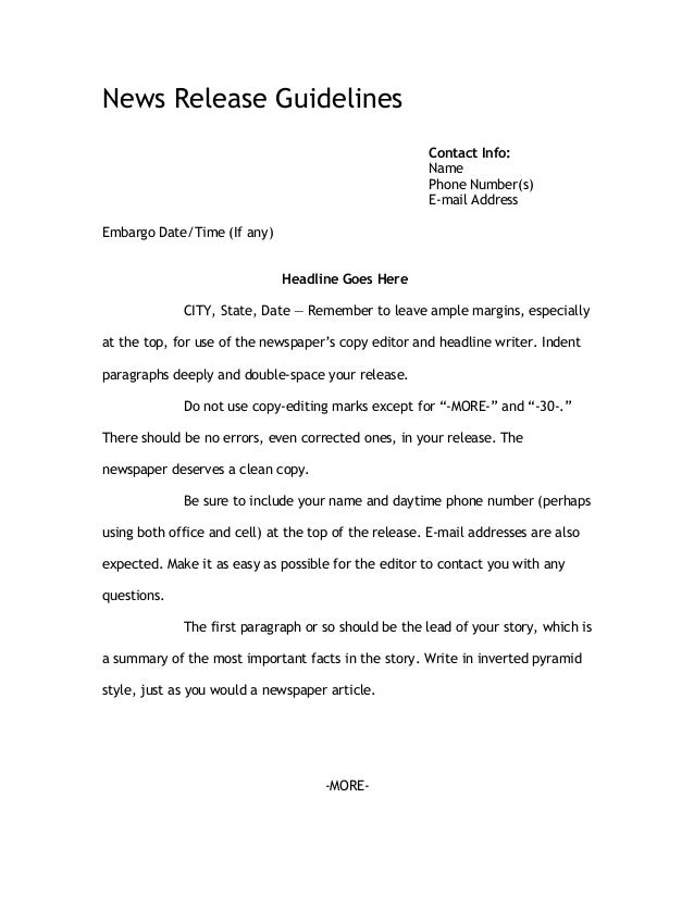 News Release Guidelines Contact Info: Name Phone Number(s) E-mail Address Embargo Date/Time (If any) Headline Goes Here CI...