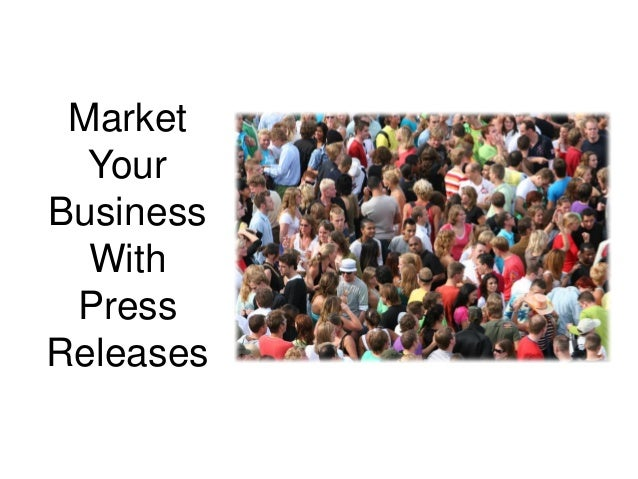 Market Your Business With Press Releases