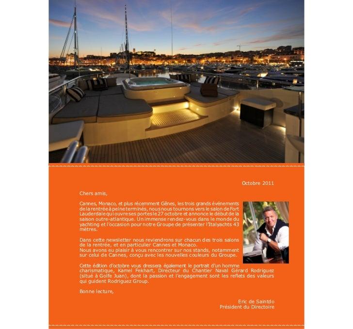 Octobre 2011Chers amis,Cannes, Monaco, et plus récemment Gênes, les trois grands événementsde la rentrée à peine terminés,...