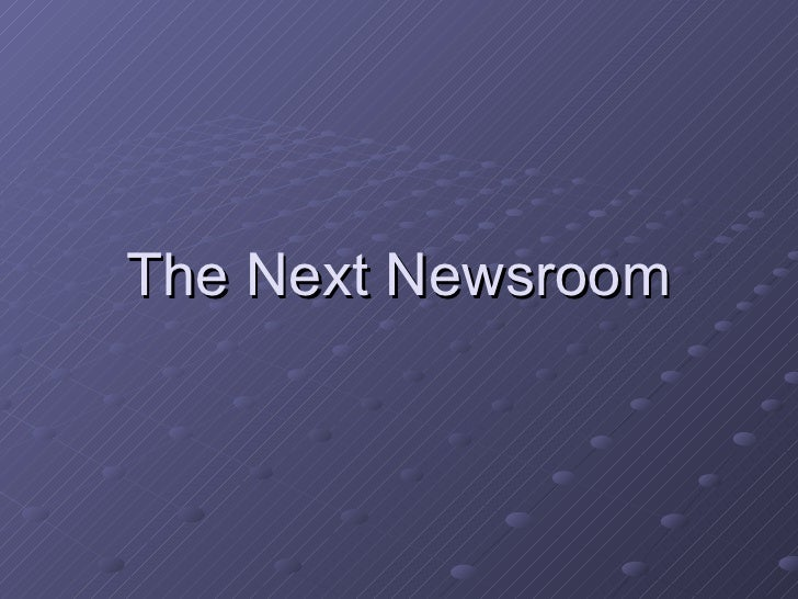 The Next Newsroom
