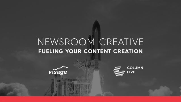 NEWSROOM CREATIVE FUELING YOUR CONTENT CREATION
