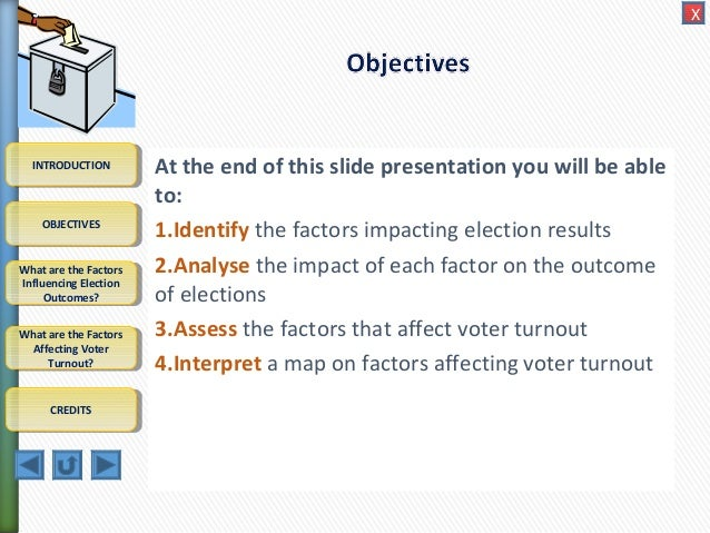 the factors influencing the outcome of an election What follows is an exploration of 10 factors that will probably determine   bigger factors and issues are likely to drive the election outcome.