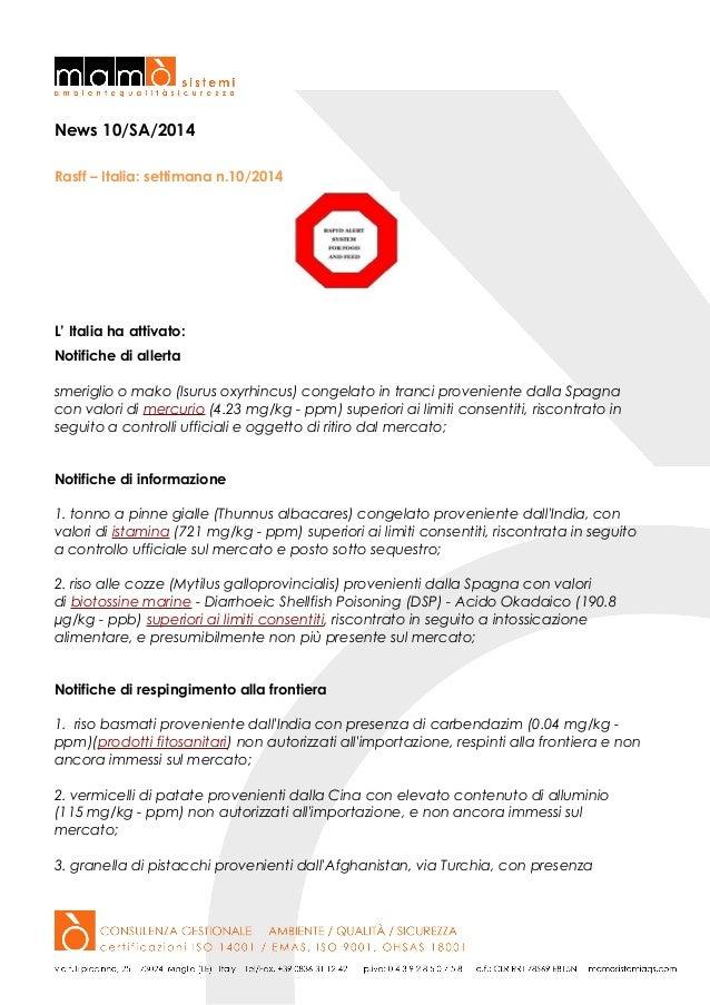 News 10/SA/2014 Rasff – Italia: settimana n.10/2014 L' Italia ha attivato: Notifiche di allerta smeriglio o mako (Isurus o...