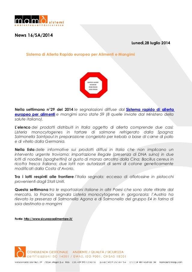 News 16/SA/2014 Lunedì,28 luglio 2014 Sistema di Allerta Rapido europeo per Alimenti e Mangimi Nella settimana n°29 del 20...