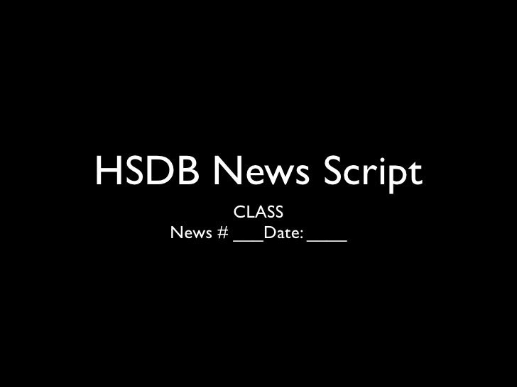 HSDB News Script           CLASS    News # ___Date: ____