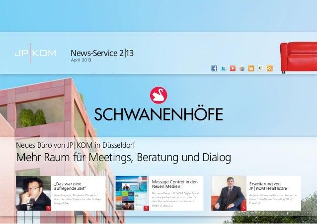News-Service 2|13April 2013Erweiterung vonJP|KOM HealthcareAndreas Erkens verstärkt den Leistungs-bereich Healthcare Mar...