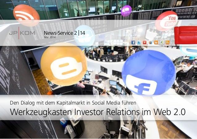 News-Service 2|14 Mai 2014 Den Dialog mit dem Kapitalmarkt in Social Media führen Werkzeugkasten Investor Relations im W...