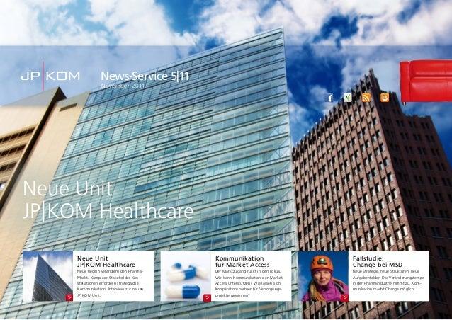 Neue UnitJP|KOM HealthcareNews-Service 5|11November 2011Neue UnitJP|KOM HealthcareNeue Regeln verändern den Pharma-Markt. ...