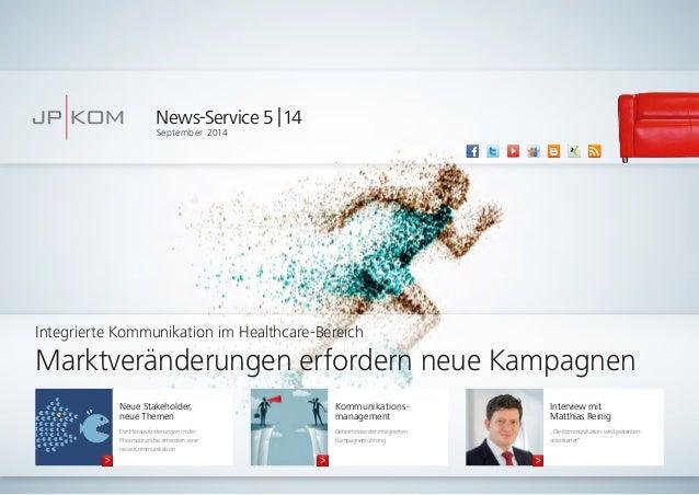 News-Service 5 | 14  September 2014  Integrierte Kommunikation im Healthcare-Bereich  Marktveränderungen erfordern neue Ka...