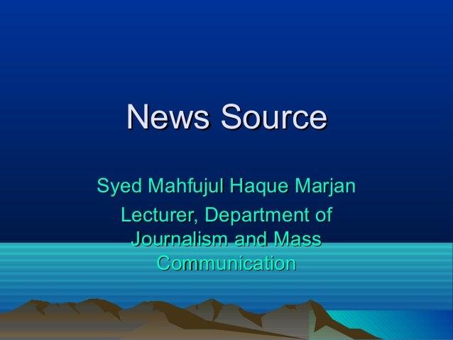 News SourceNews SourceSyed Mahfujul Haque MarjanSyed Mahfujul Haque MarjanLecturer, Department ofLecturer, Department ofJo...