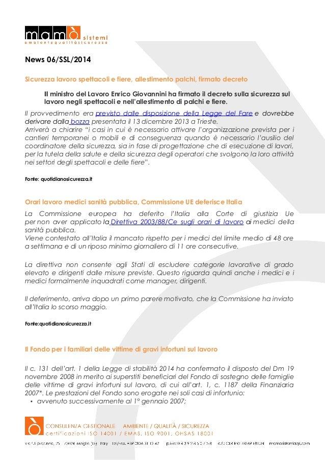 News 06/SSL/2014 Sicurezza lavoro spettacoli e fiere, allestimento palchi, firmato decreto Il ministro del Lavoro Enrico G...