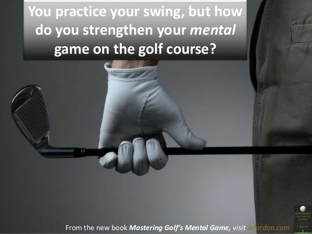 Why Your Head is Getting in the Way of Your Golf Game. Slide 2