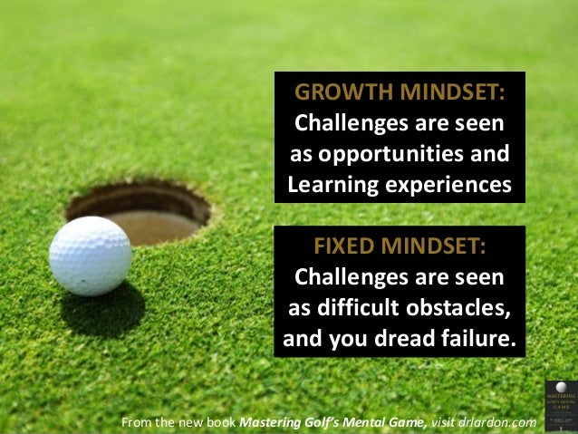 GROWTH MINDSET:  Challenges are seen  as opportunities and  Learning experiences  FIXED MINDSET:  Challenges are seen  as ...