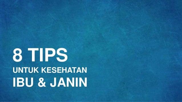 8 TIPS UNTUK KESEHATAN IBU & JANIN