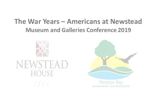 The War Years – Americans at Newstead Museum and Galleries Conference 2019