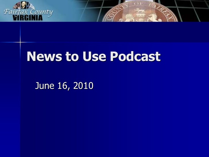 News to Use Podcast<br />June 16, 2010<br />