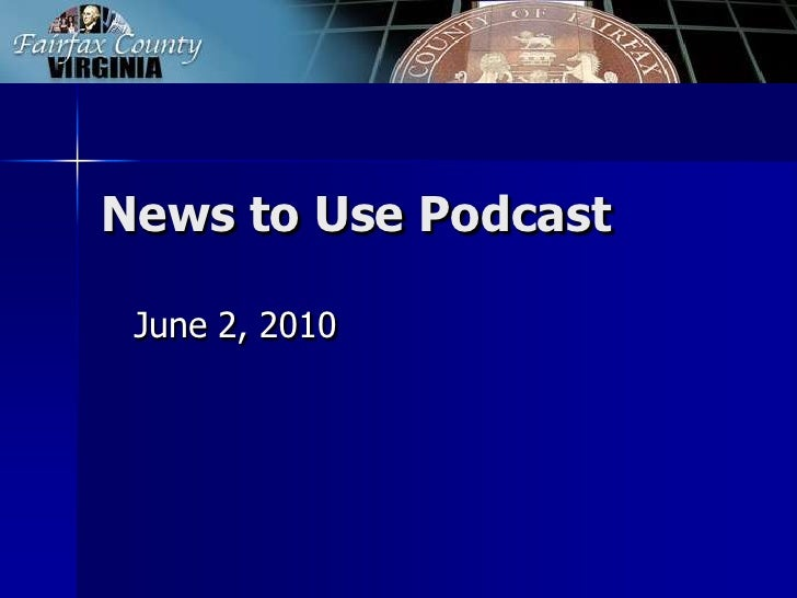 News to Use Podcast<br />June 2, 2010<br />