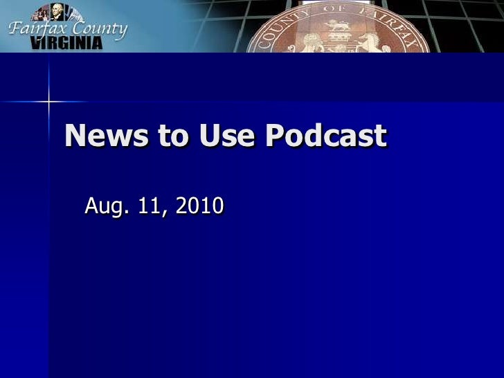 News to Use Podcast<br />Aug. 11, 2010<br />